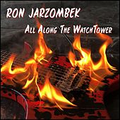 All Along the Watchtower by Ron Jarzombek