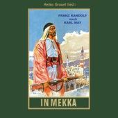 In Mekka - Karl Mays Gesammelte Werke, Band 50 (ungekürzte Lesung) von Karl May
