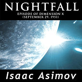 Nightfall (Episode Of Dimension X, September 29, 1951) by Isaac Asimov