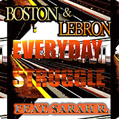 Everyday Struggle (feat. Sarah R.) von Boston
