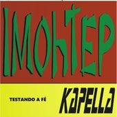 Testando a Fé de Imohtep Kapella