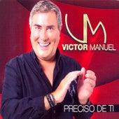 Preciso de Ti de Victor Manuel