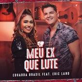 Meu Ex Que Lute von Eduarda Brasil
