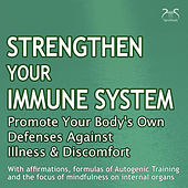 Strengthen Your Immune System: Promote Your Body's Own Defenses Against Illness & Discomfort von Terri Bjerre