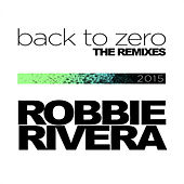 Back To Zero by Robbie Rivera