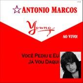 Você Pediu e Eu Já Vou Daqui - Ao Vivo by Antonio Marcos