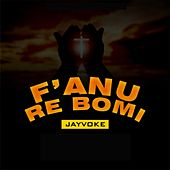 F'Anu Re Bomi by Jayvoke