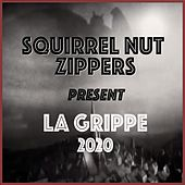 La Grippe 2020 de Squirrel Nut Zippers