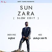 Sun Zara (Slow Edit) by Arash