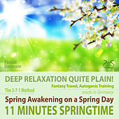 11 Minutes Springtime - Deep Relaxation Quite Plain! Spring Awakening on a Spring Day von Colin Griffiths-Brown