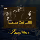 Deixe Me Ir... by Bangstars
