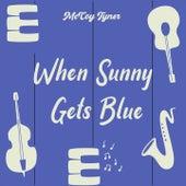 When Sunny Gets Blue de McCoy Tyner