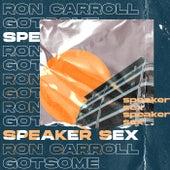 Speaker Sex by Ron Carroll