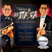 Sin Fronteras by Internacional Orquesta la Típica