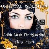 Oriental Isolation (Arabic Music For Quarantine) de Fly 3 Project