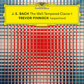 J.S. Bach: The Well-Tempered Clavier, Book 1, BWV 846-869 by Trevor Pinnock