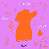 Killing For Love IKAT Remix de José González