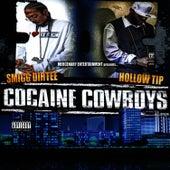 Cocaine Cowboys by Smigg Dirtee