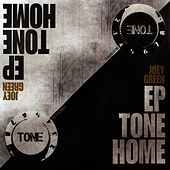EP Tone Home by Joey Green