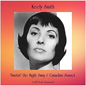 Twistin' the Night Away / Canadian Sunset (All Tracks Remastered) van Keely Smith