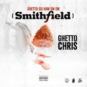 Ghetto Go Ham on Em by Ghetto Chris