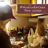 #MusicaEnCasa para cocinar de Various Artists