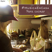 #MusicaEnCasa para cocinar van Various Artists