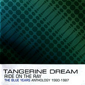 Ride on the Ray - The Blue Years Anthology : 1980-1987 de Tangerine Dream