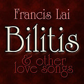 Bilitis...and Other Love Songs by Francis Lai