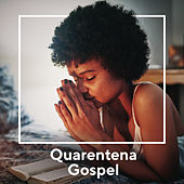 Quarentena Gospel by Various Artists
