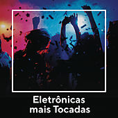Eletrônica Mais Tocadas by Various Artists