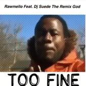 Too Fine de Rawmello