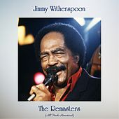 The Remasters (All Tracks Remastered) von Jimmy Witherspoon