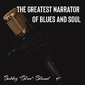 The Greatest Narrator of Blues and Soul by Bobby Blue Bland
