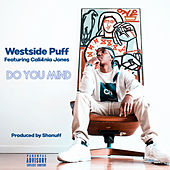 Do You Mind de Westside Puff