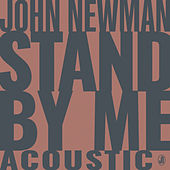 Stand By Me (Acoustic) von John Newman