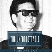 The Unforgettable Roy Orbison de Roy Orbison