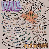 Plenitude by Wale