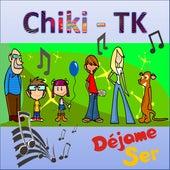 Chiki T-K de Déjame Ser
