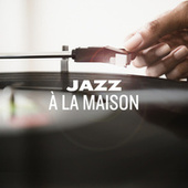 Jazz a la maison de Various Artists