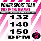 Turn up the Speakers (Powerful Uptempo Cardio, Fitness, Crossfit & Aerobics Workout Versions) by Power Sport Team