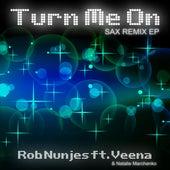 Turn Me On (Sax Remix EP) von Rob Nunjes