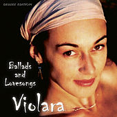 Ballads & Lovesongs (Deluxe Edition) by Violara