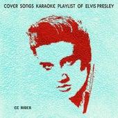 Cover Songs Karaoke Playlist of Elvis Presley by Ccrider