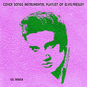 Cover Songs Instrumental Playlist of Elvis Presley de Ccrider