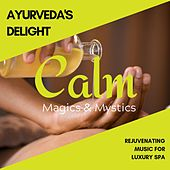 Ayurveda's Delight - Rejuvenating Music for Luxury Spa von Various Artists