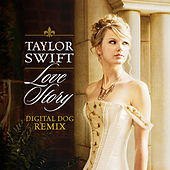 Love Story (Digital Dog Remix) by Taylor Swift