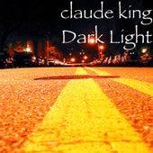 Dark Light by Claude  King