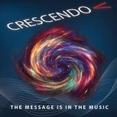 Crescendo: The Message Is in the Music de Pat Becker Rex Bell