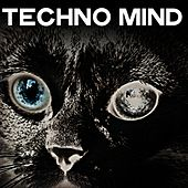Techno Mind (Selection Techno Rave Minimal Music) by Various Artists